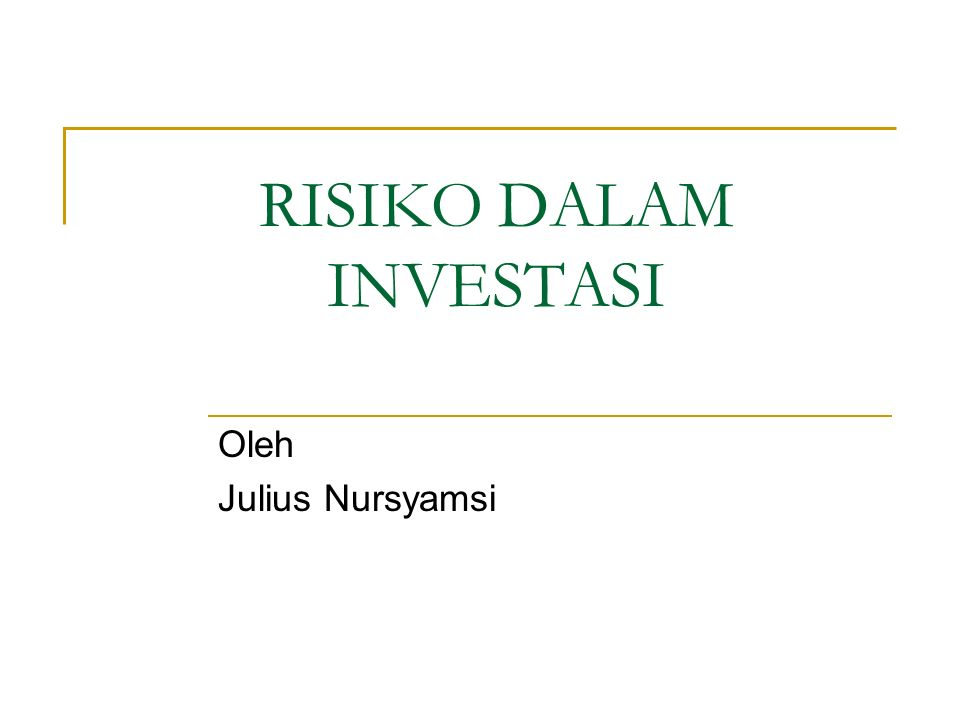 RISIKO DALAM INVESTASI