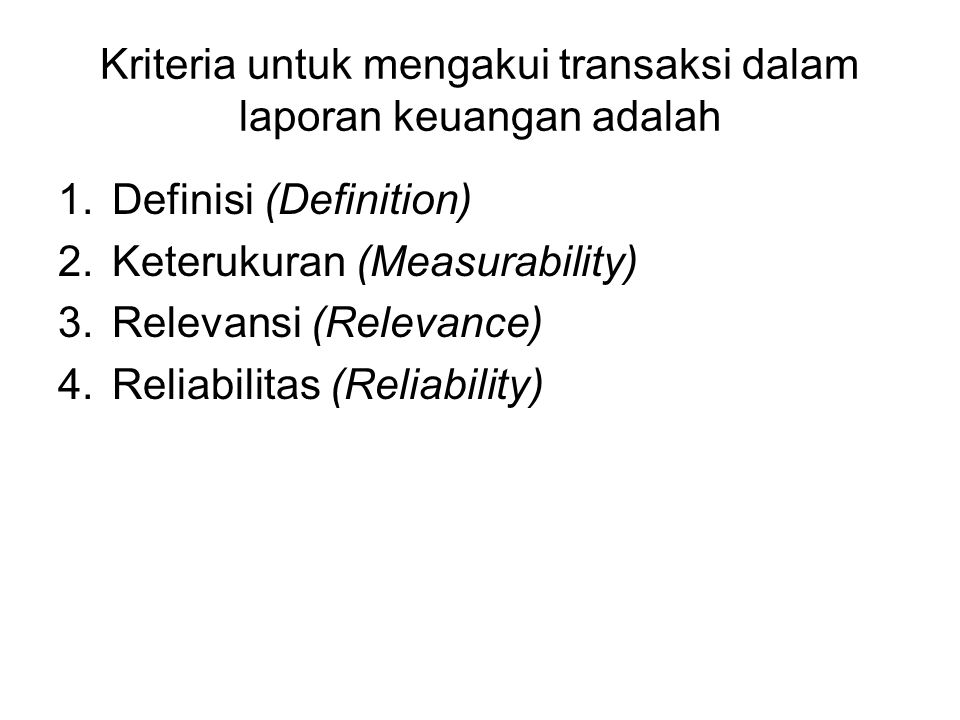 Kriteria untuk mengakui transaksi dalam laporan keuangan adalah