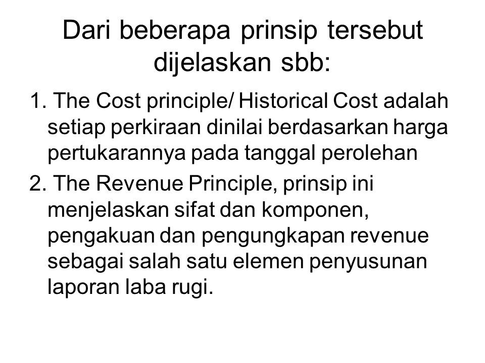 Dari beberapa prinsip tersebut dijelaskan sbb: