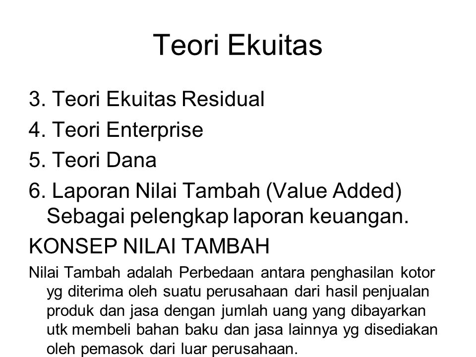 Teori Ekuitas 3. Teori Ekuitas Residual 4. Teori Enterprise