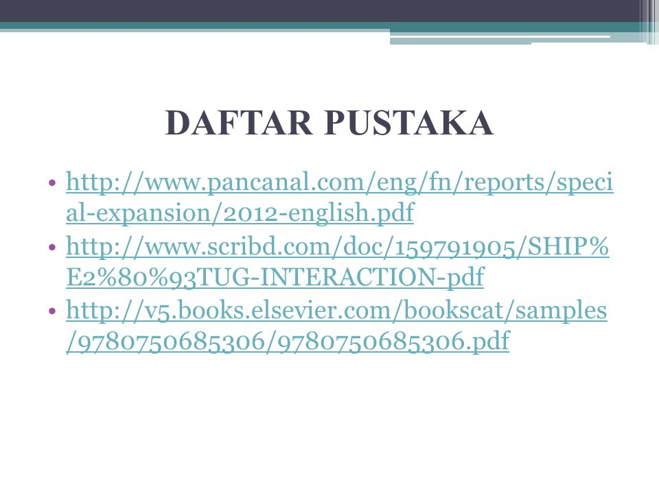 DAFTAR PUSTAKA http://www.pancanal.com/eng/fn/reports/speci al-expansion/2012-english.pdf.