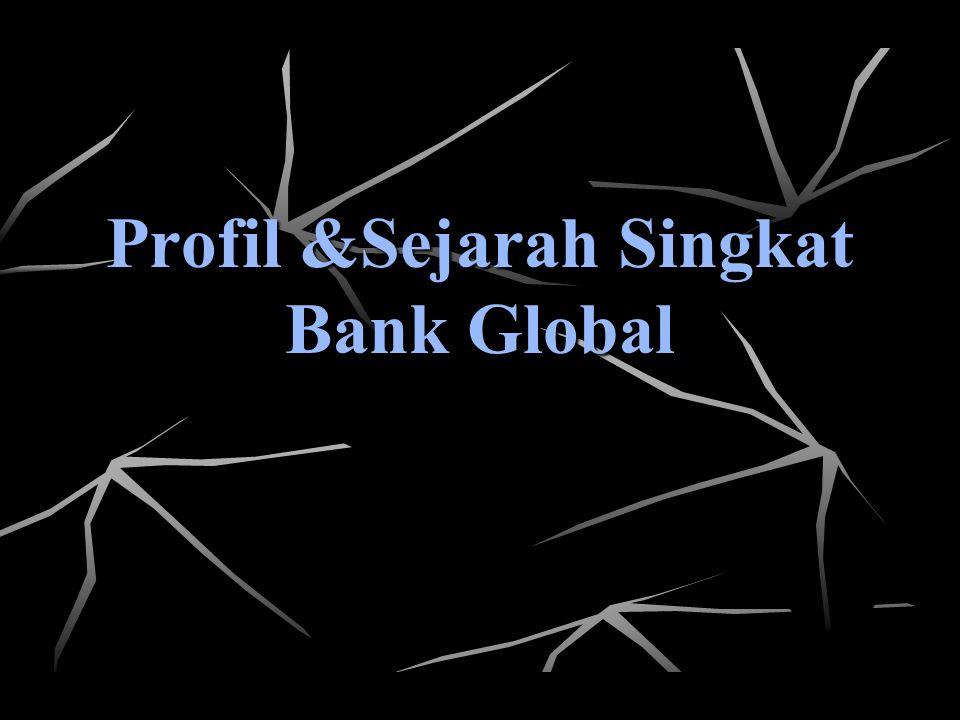 Profil &Sejarah Singkat Bank Global