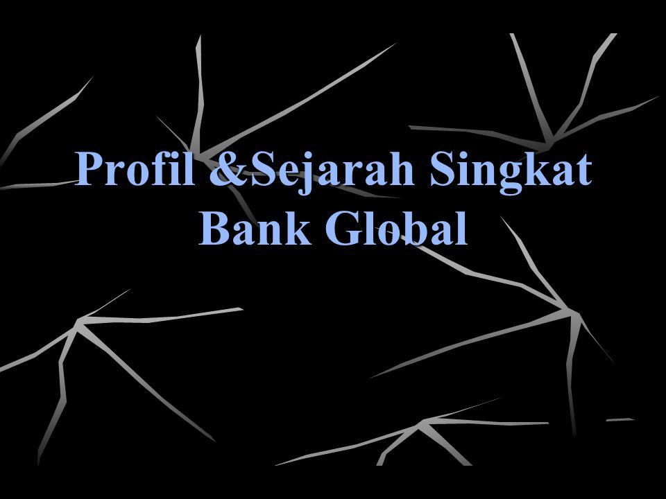 Profil &Sejarah Singkat Bank Global