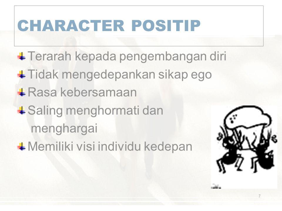 CHARACTER POSITIP Terarah kepada pengembangan diri