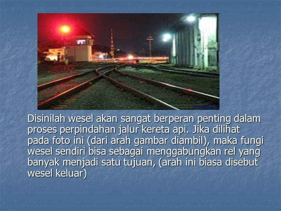 Disinilah wesel akan sangat berperan penting dalam proses perpindahan jalur kereta api.