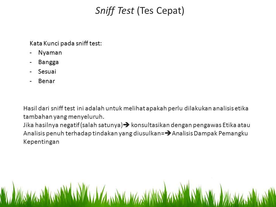 Sniff Test (Tes Cepat) Kata Kunci pada sniff test: Nyaman Bangga