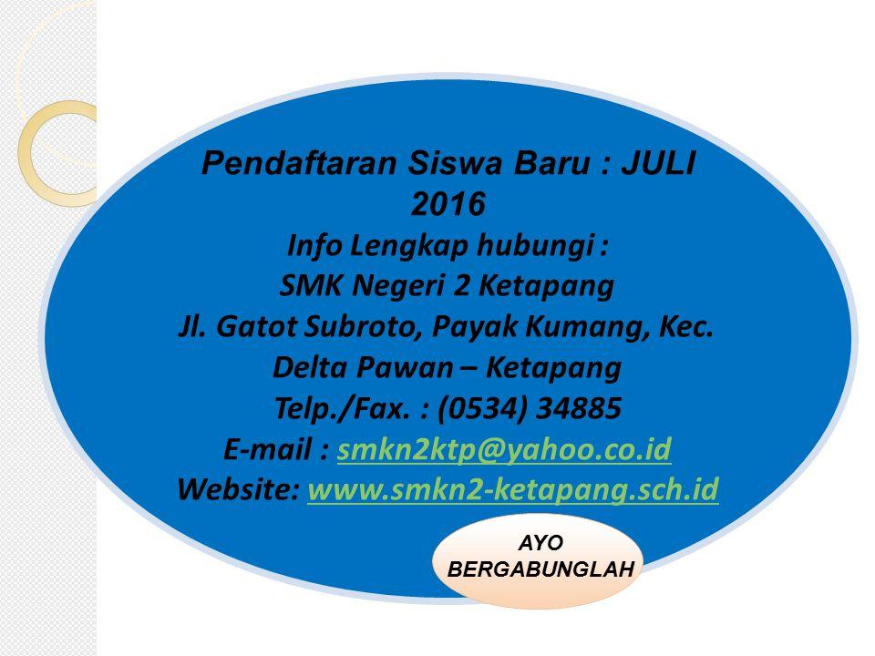 Pendaftaran Siswa Baru : JULI 2016 Info Lengkap hubungi :