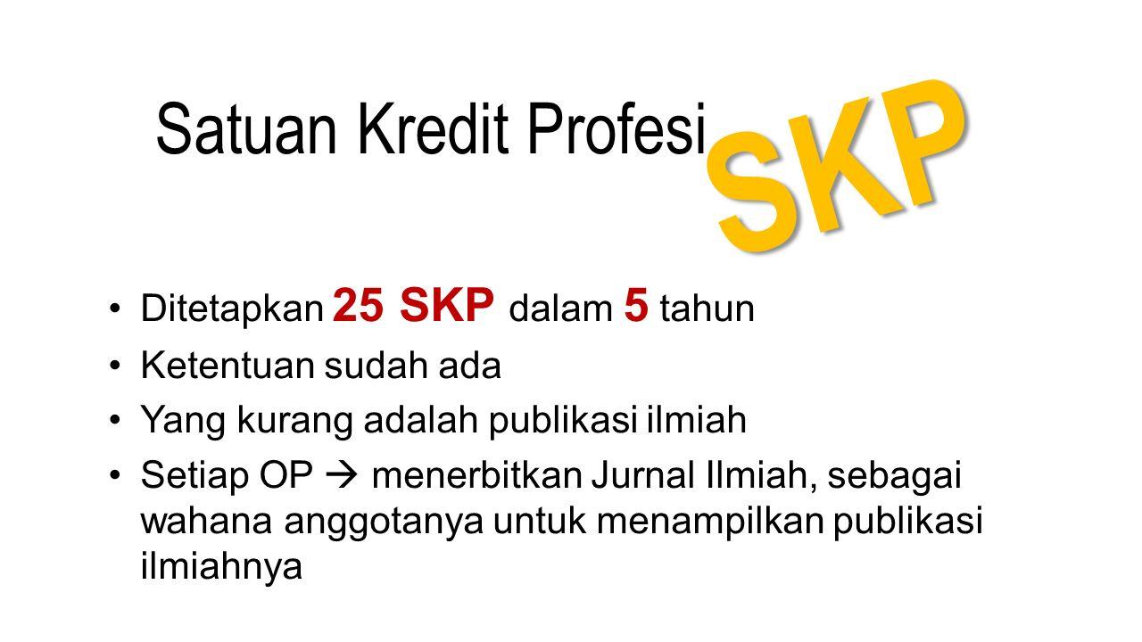 SKP Satuan Kredit Profesi Ditetapkan 25 SKP dalam 5 tahun