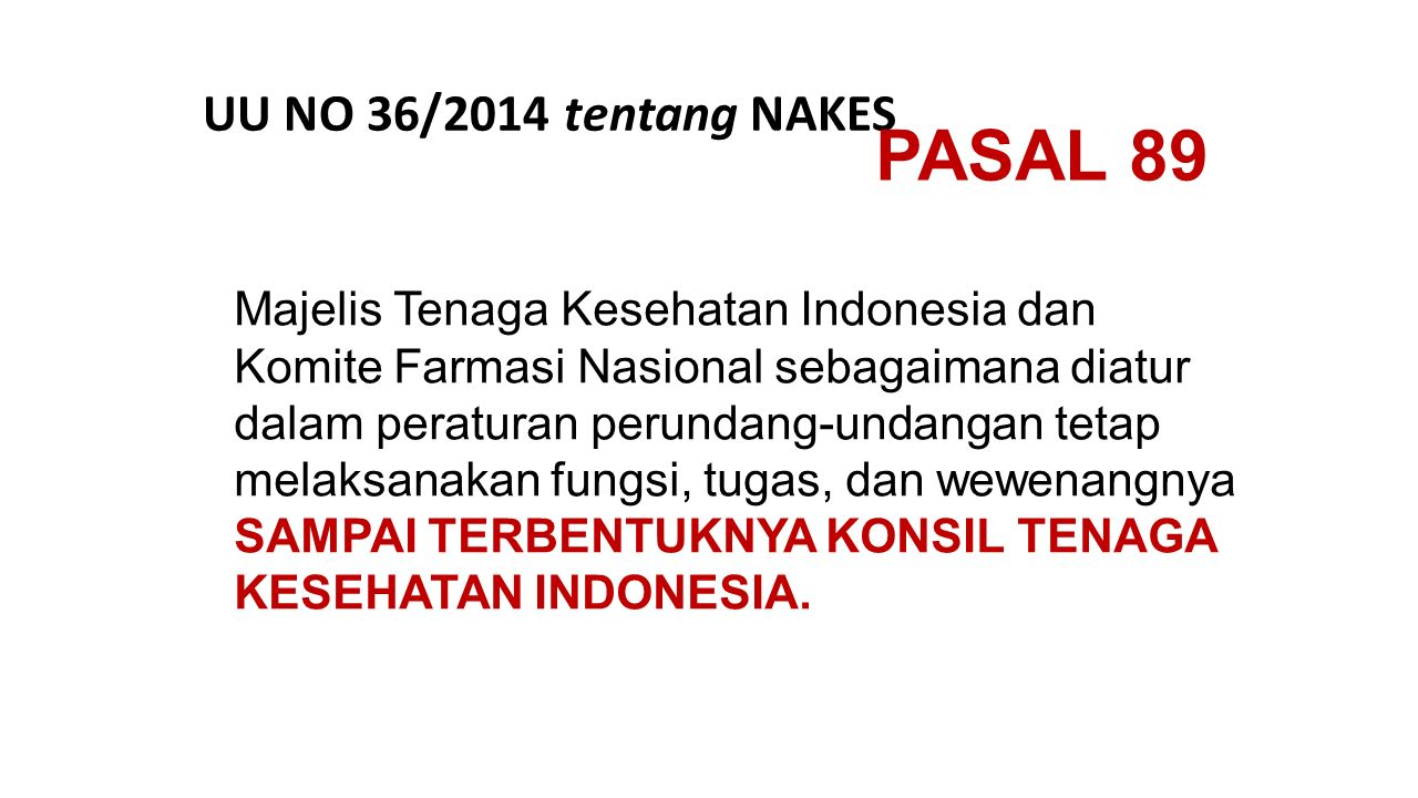 PASAL 89 UU NO 36/2014 tentang NAKES