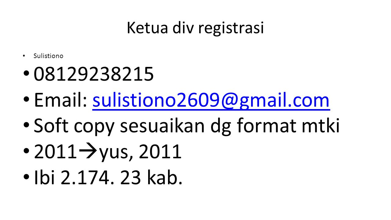 Soft copy sesuaikan dg format mtki 2011yus, 2011 Ibi 2.174. 23 kab.