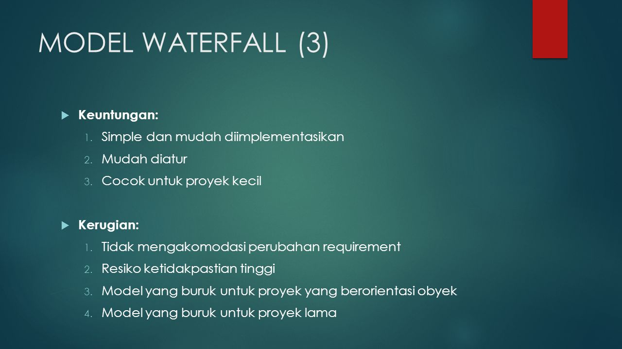 MODEL WATERFALL (3) Keuntungan: Simple dan mudah diimplementasikan