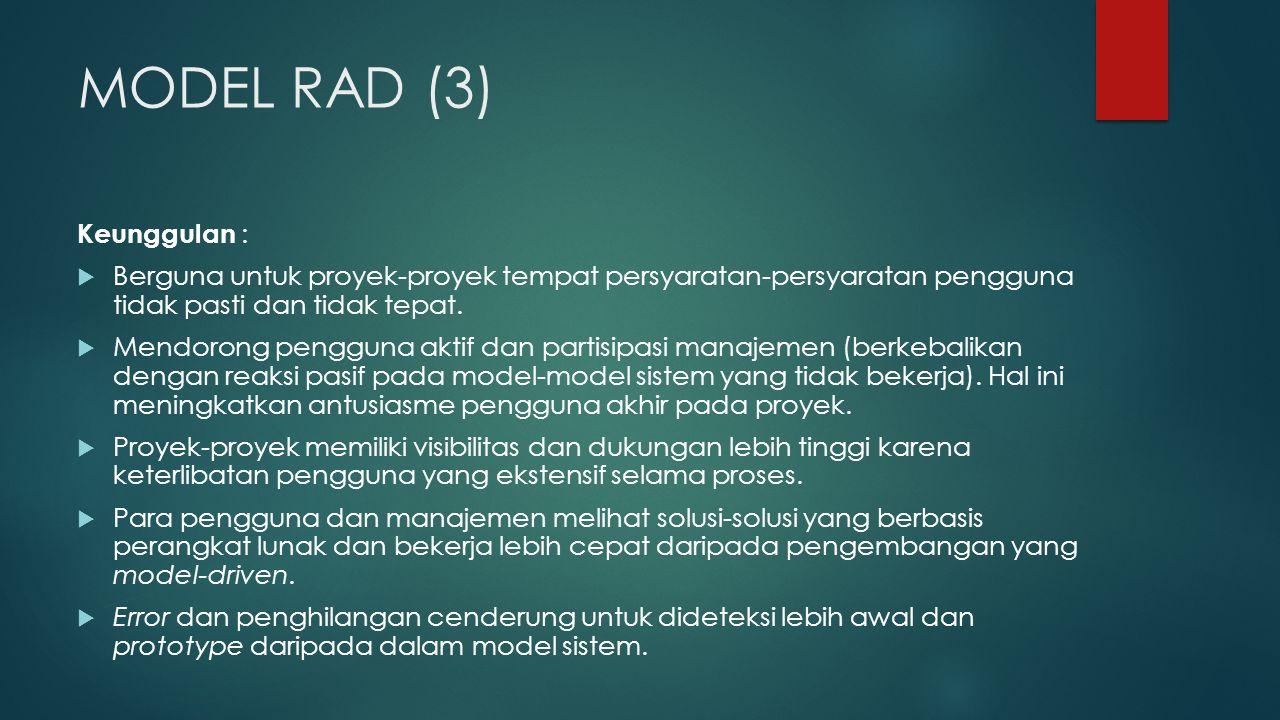 MODEL RAD (3) Keunggulan :