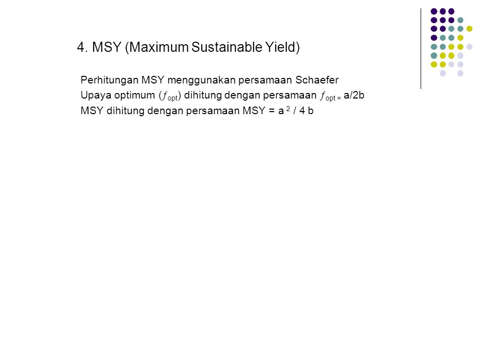 4. MSY (Maximum Sustainable Yield)