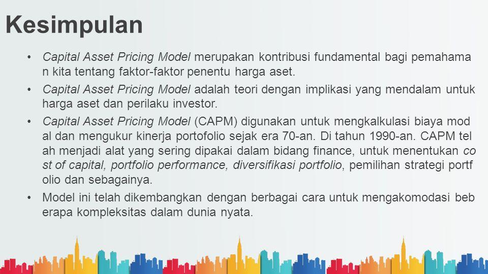 Kesimpulan Capital Asset Pricing Model merupakan kontribusi fundamental bagi pemahaman kita tentang faktor-faktor penentu harga aset.