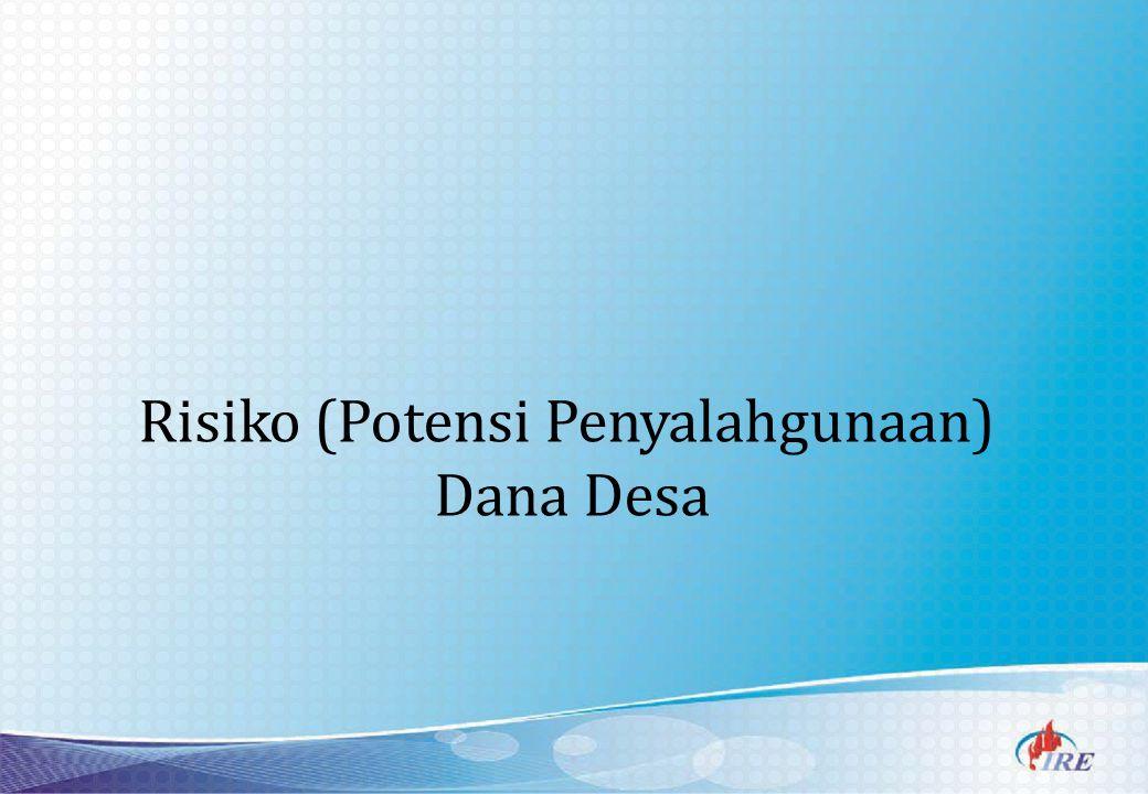 Risiko (Potensi Penyalahgunaan) Dana Desa