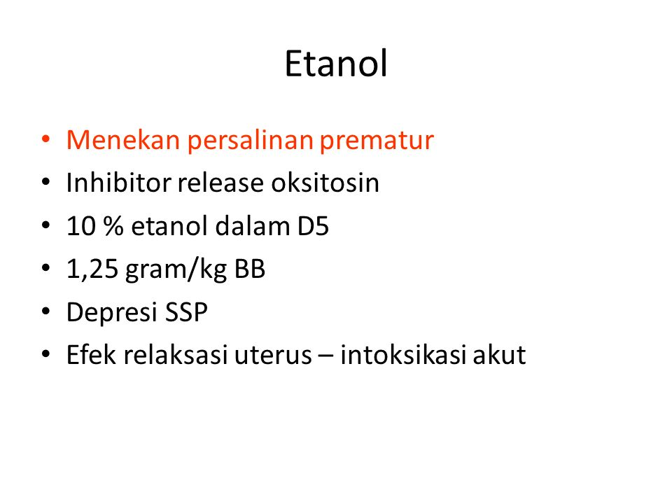 Etanol Menekan persalinan prematur Inhibitor release oksitosin