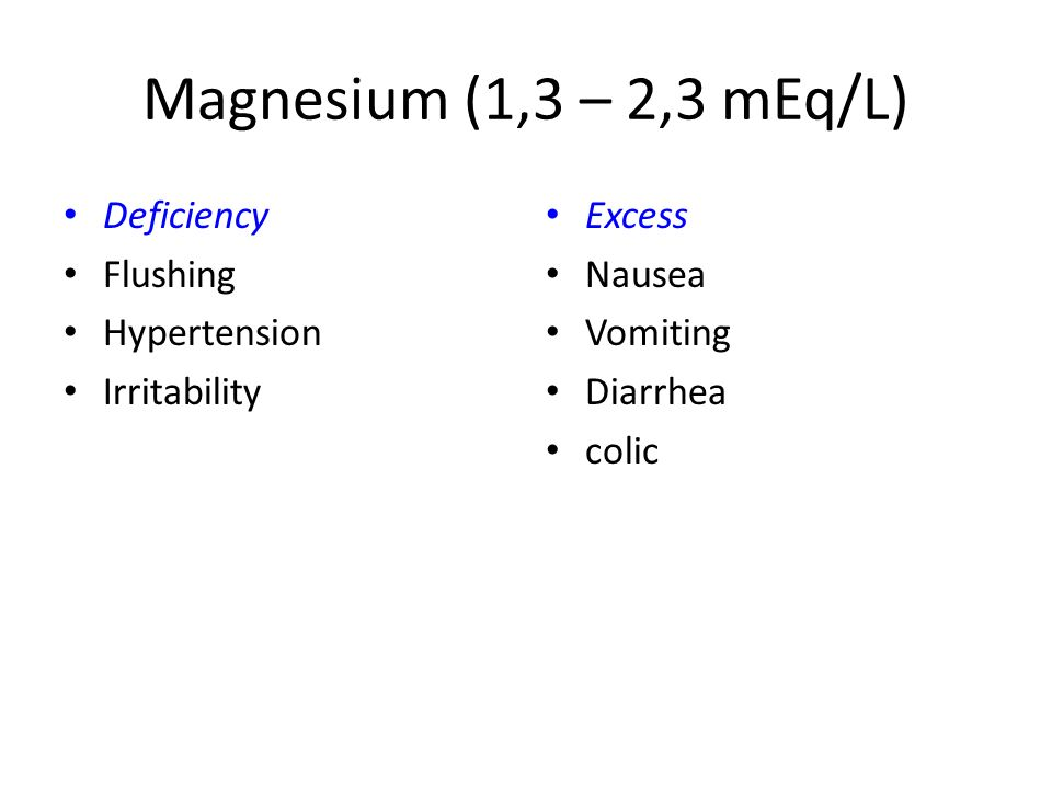 Magnesium (1,3 – 2,3 mEq/L) Deficiency Flushing Hypertension