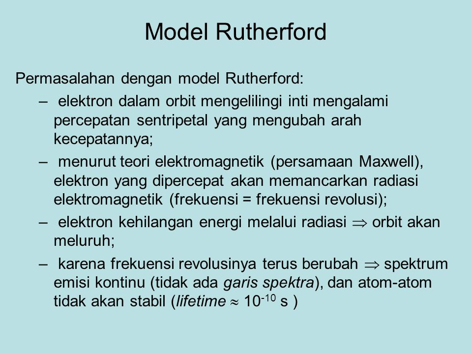 Model Rutherford Permasalahan dengan model Rutherford: