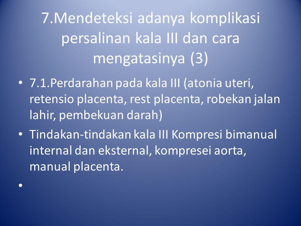 7.Mendeteksi adanya komplikasi persalinan kala III dan cara mengatasinya (3)