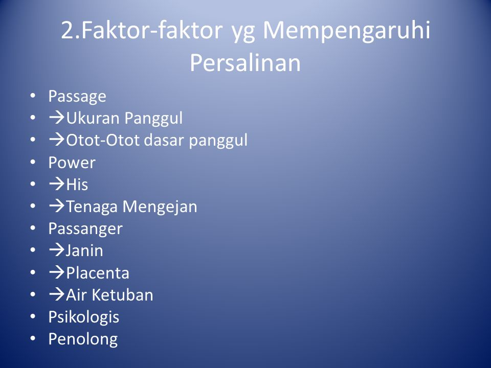 2.Faktor-faktor yg Mempengaruhi Persalinan