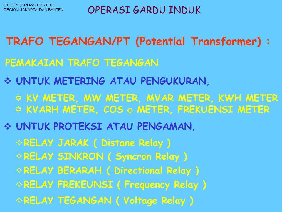 TRAFO TEGANGAN/PT (Potential Transformer) :
