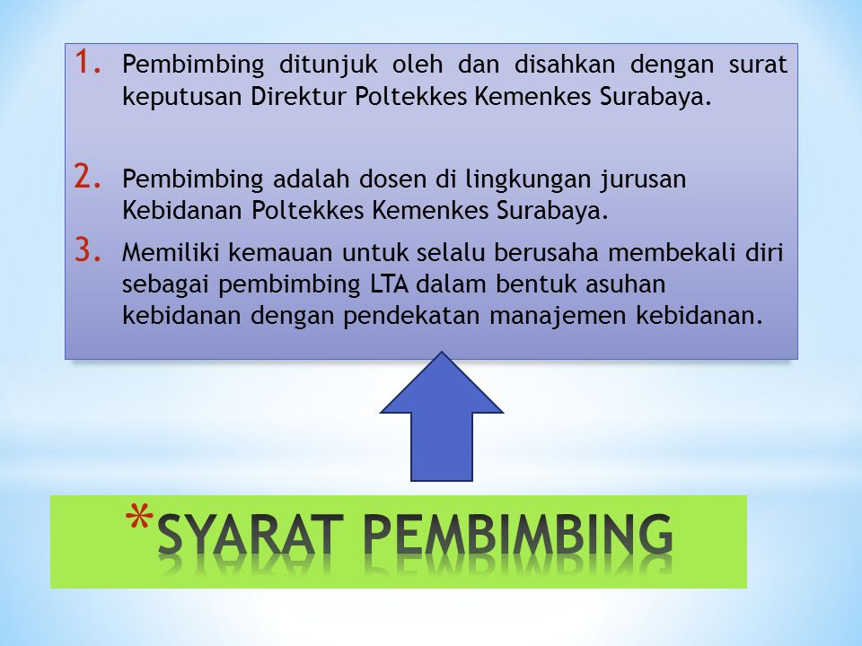 Pembimbing ditunjuk oleh dan disahkan dengan surat keputusan Direktur Poltekkes Kemenkes Surabaya.