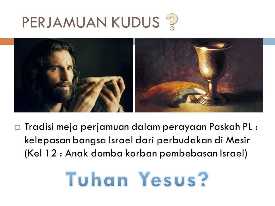 Tuhan Yesus PERJAMUAN KUDUS