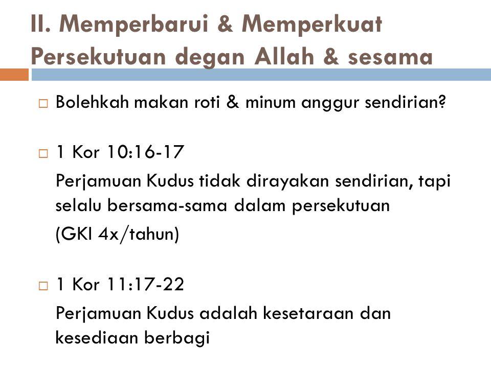 II. Memperbarui & Memperkuat Persekutuan degan Allah & sesama