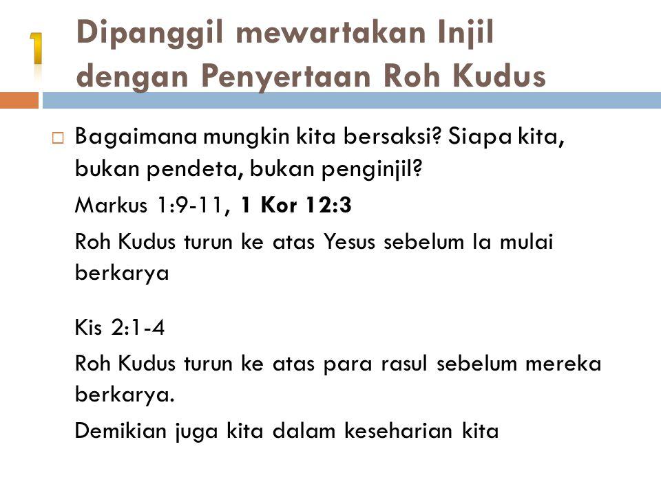Dipanggil mewartakan Injil dengan Penyertaan Roh Kudus