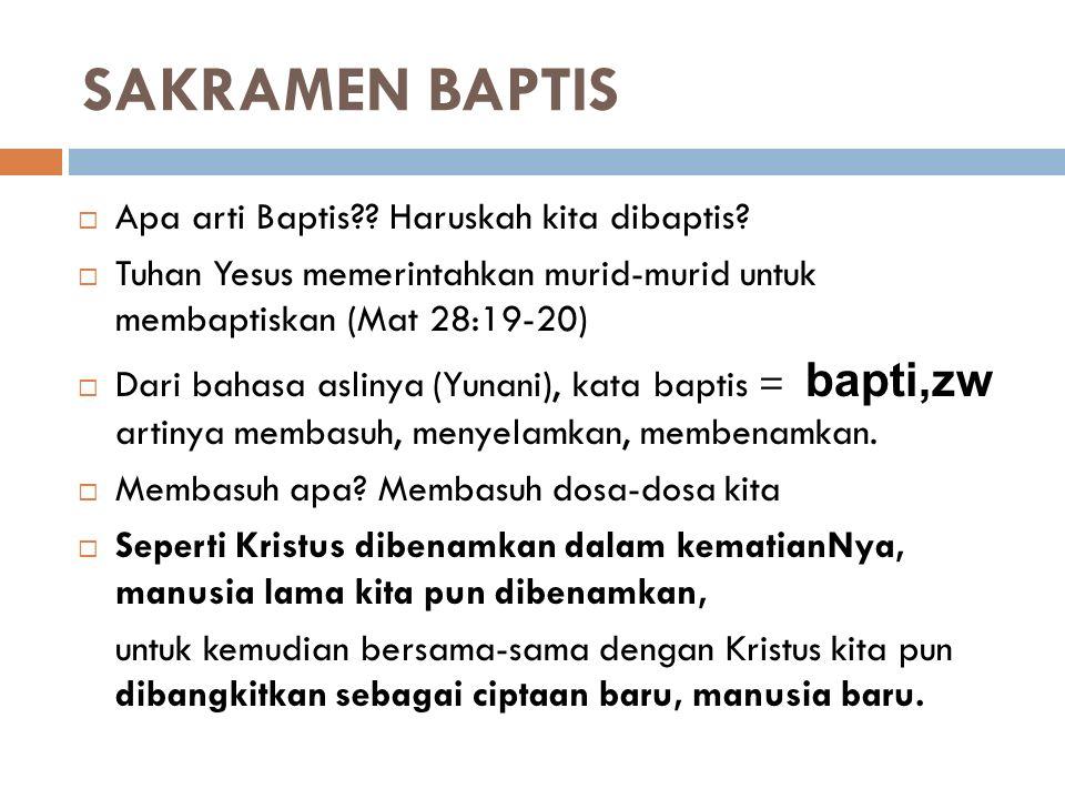 SAKRAMEN BAPTIS Apa arti Baptis Haruskah kita dibaptis