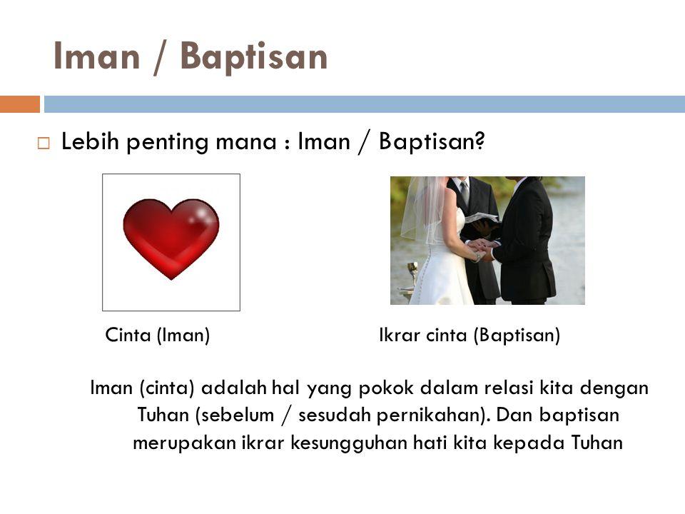Iman / Baptisan Lebih penting mana : Iman / Baptisan