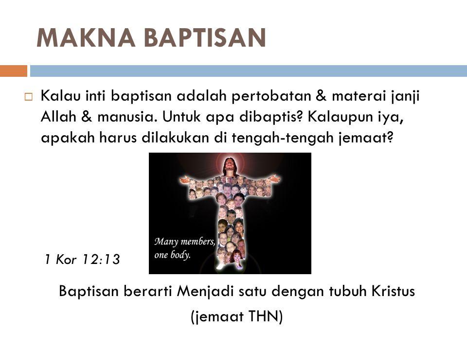 Baptisan berarti Menjadi satu dengan tubuh Kristus