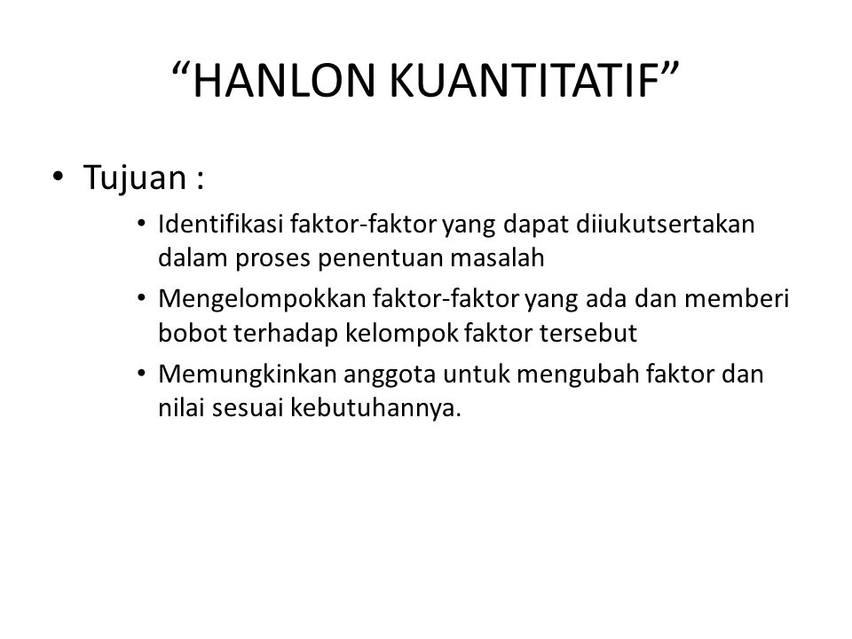 HANLON KUANTITATIF Tujuan :