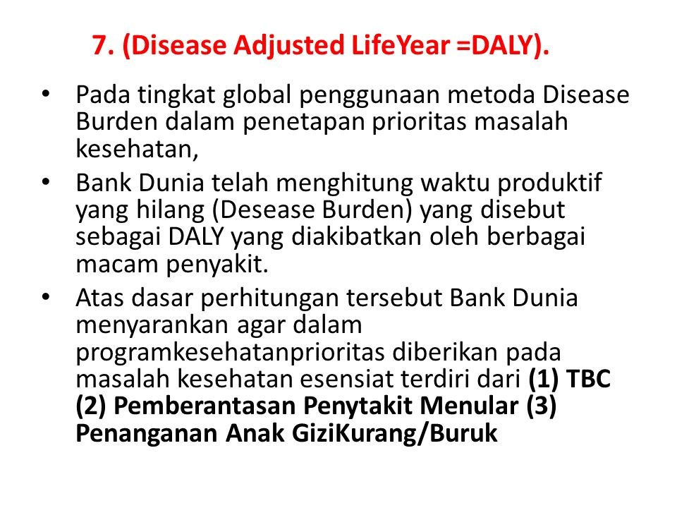 7. (Disease Adjusted LifeYear =DALY).