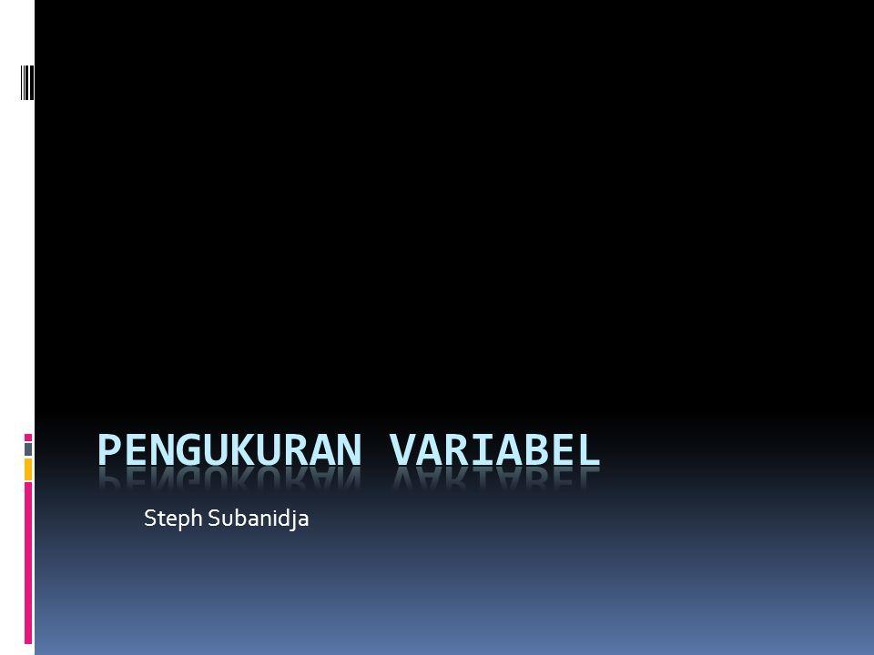 Steph Subanidja PENGUKURAN VARIABEL