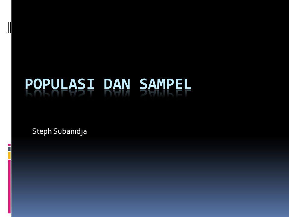 Populasi dan Sampel Steph Subanidja