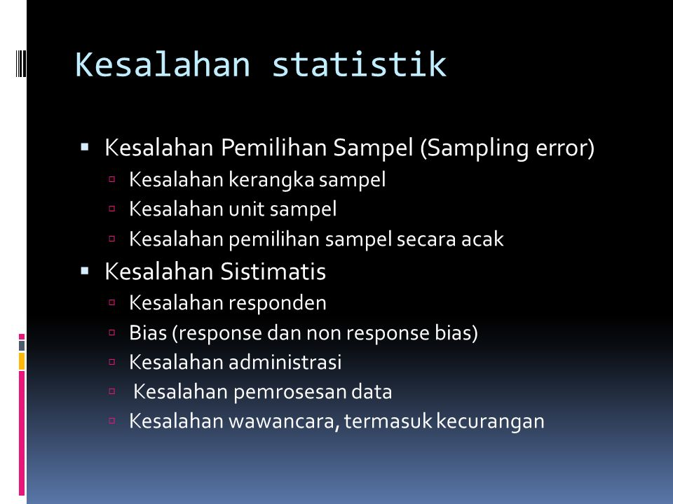 Kesalahan statistik Kesalahan Pemilihan Sampel (Sampling error)