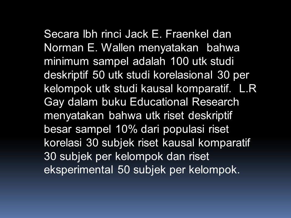 Secara lbh rinci Jack E. Fraenkel dan Norman E