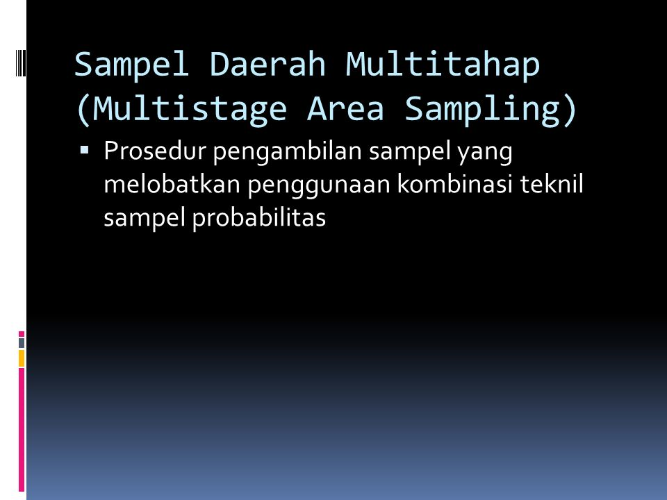Sampel Daerah Multitahap (Multistage Area Sampling)