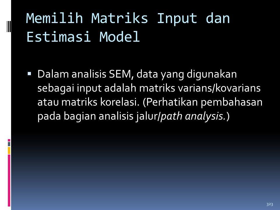 Memilih Matriks Input dan Estimasi Model