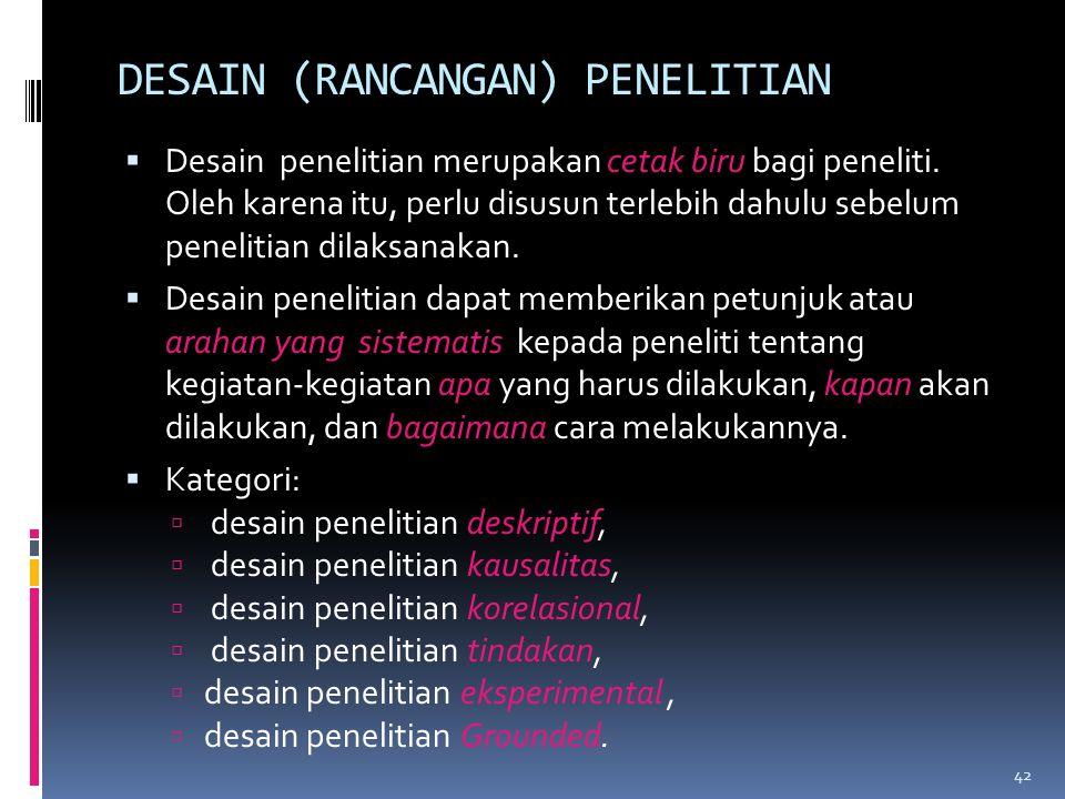 DESAIN (RANCANGAN) PENELITIAN