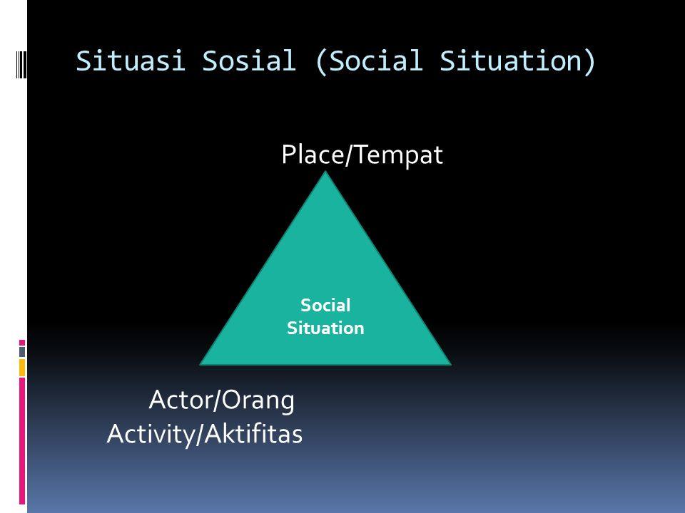 Situasi Sosial (Social Situation)