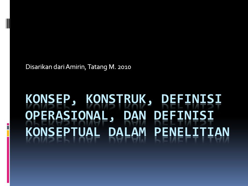 Disarikan dari Amirin, Tatang M. 2010