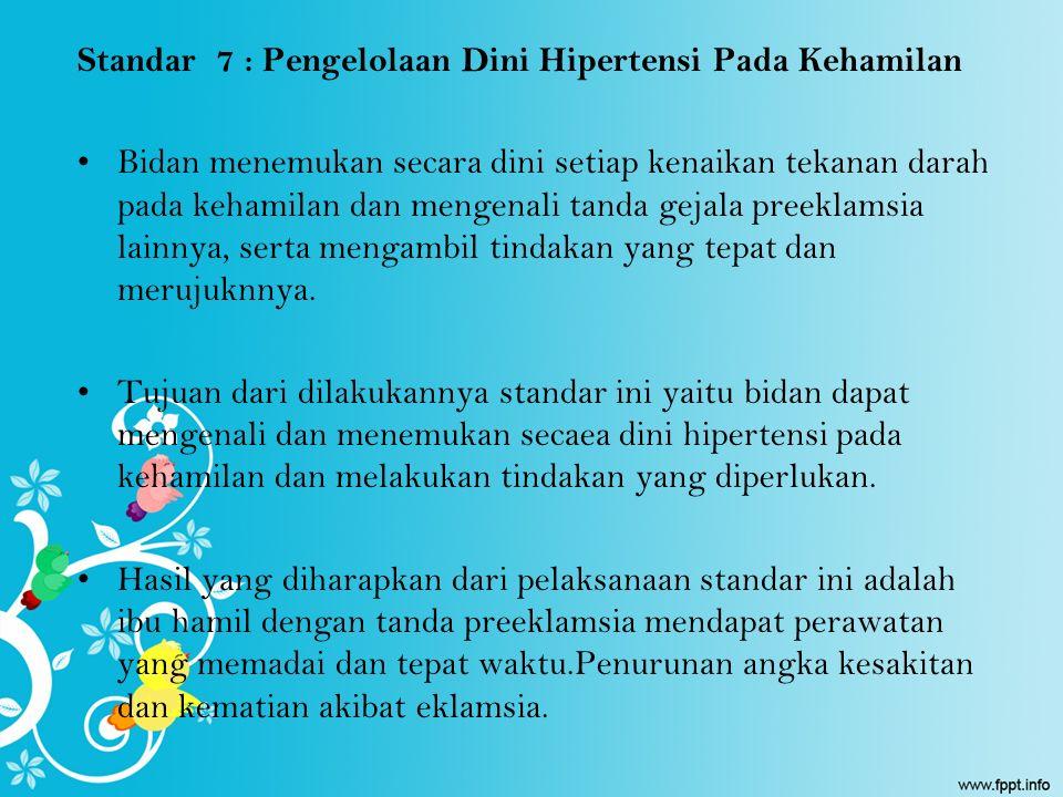 Standar 7 : Pengelolaan Dini Hipertensi Pada Kehamilan