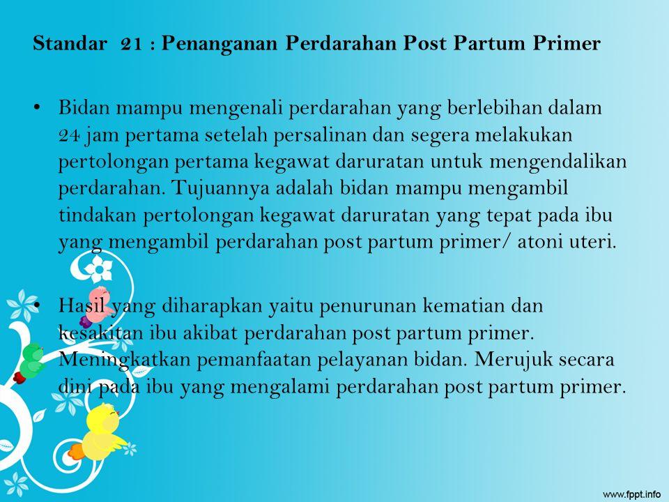 Standar 21 : Penanganan Perdarahan Post Partum Primer