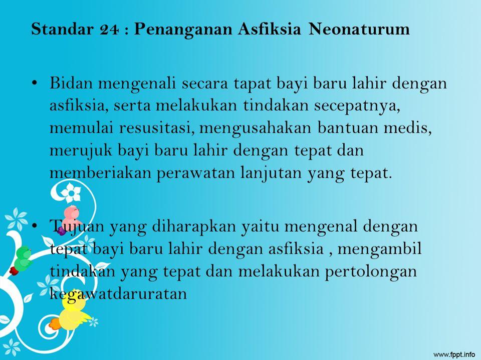 Standar 24 : Penanganan Asfiksia Neonaturum