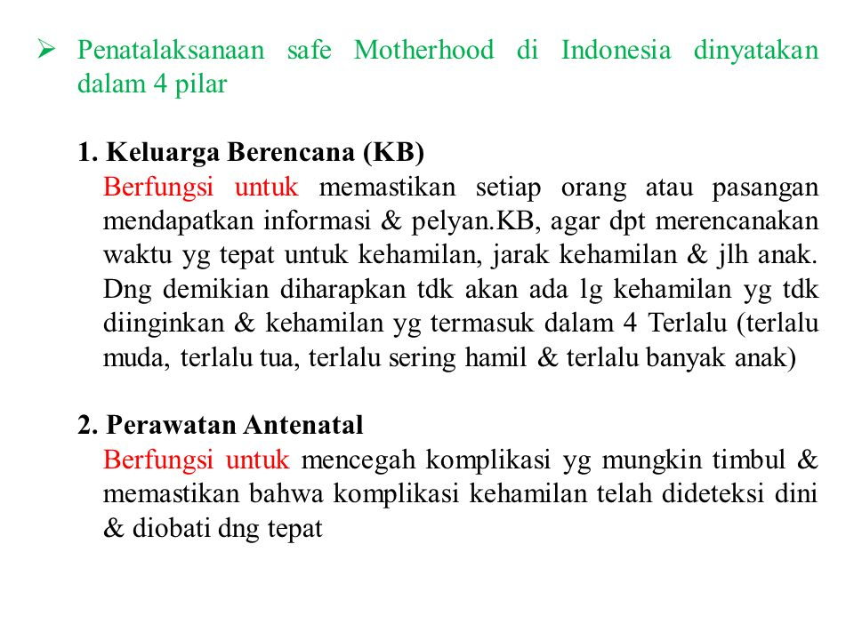 Penatalaksanaan safe Motherhood di Indonesia dinyatakan dalam 4 pilar