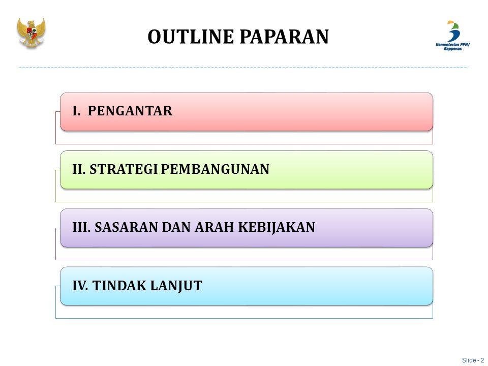 OUTLINE PAPARAN III. SASARAN DAN ARAH KEBIJAKAN