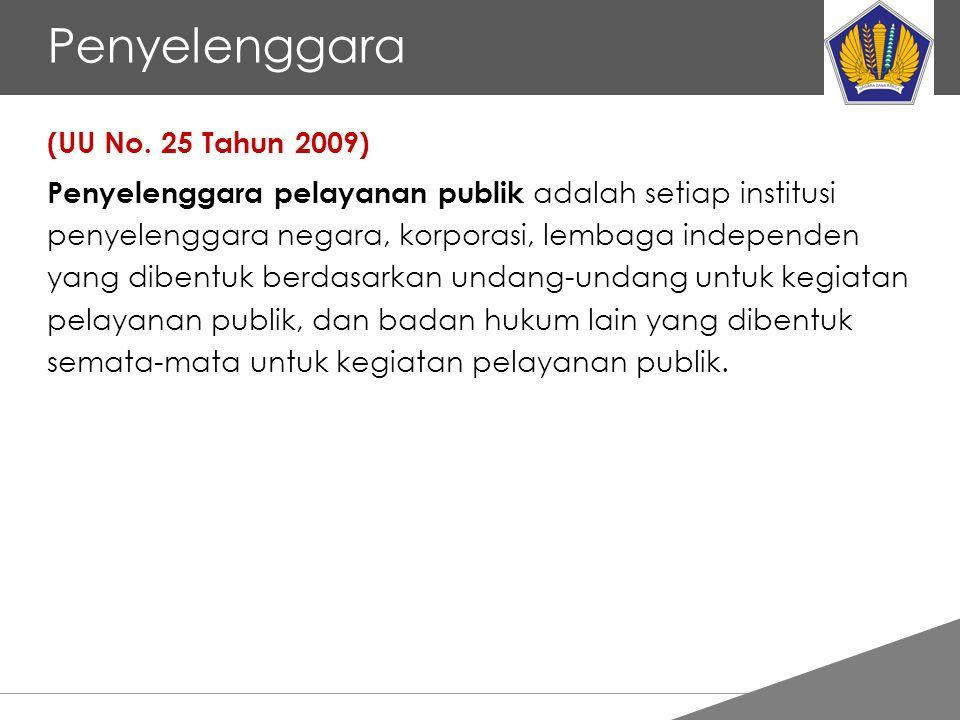 Penyelenggara (UU No. 25 Tahun 2009)