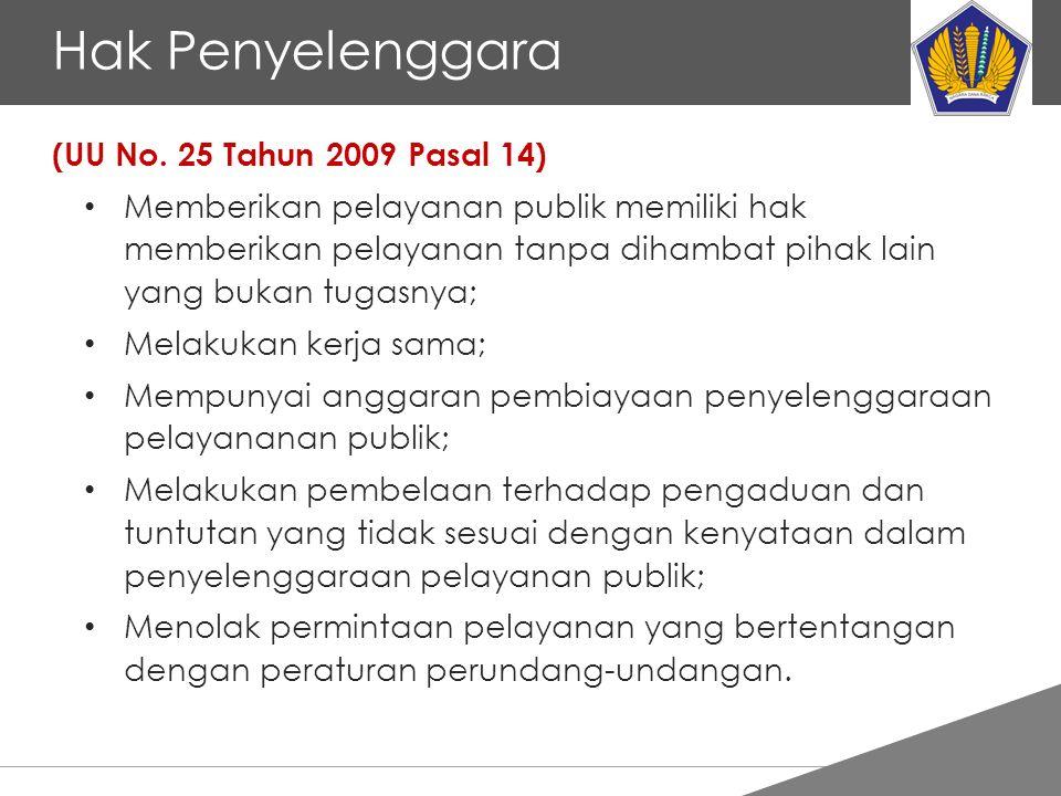 Hak Penyelenggara (UU No. 25 Tahun 2009 Pasal 14)